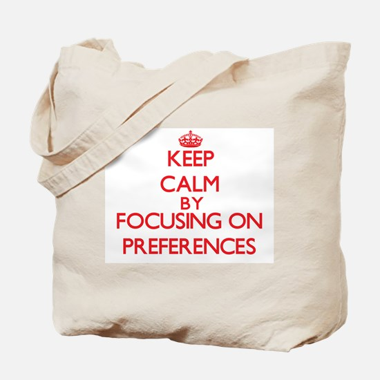 Keep Calm by focusing on Preferences Tote Bag