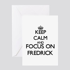 Keep Calm and Focus on Fredrick Greeting Cards