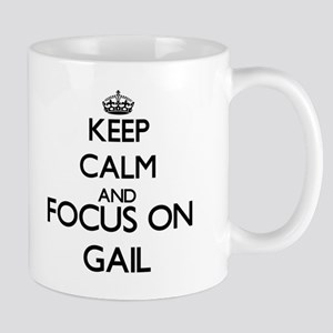 Keep Calm and Focus on Gail Mugs