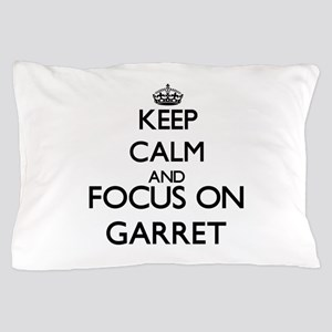 Keep Calm and Focus on Garret Pillow Case