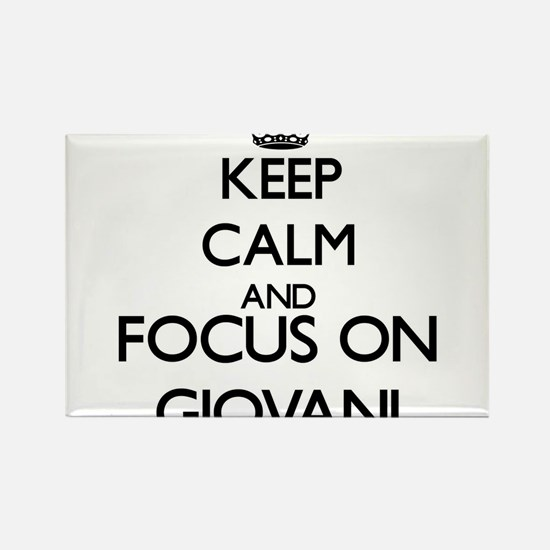 Keep Calm and Focus on Giovani Magnets