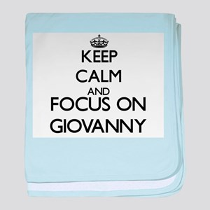 Keep Calm and Focus on Giovanny baby blanket