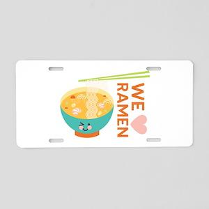 We Love Ramen Aluminum License Plate