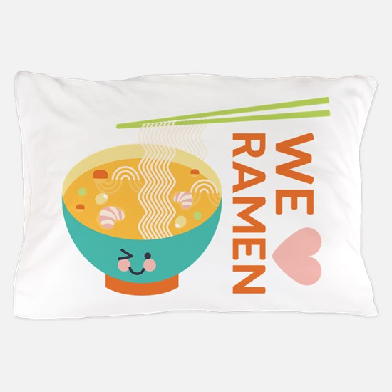 We Love Ramen Pillow Case