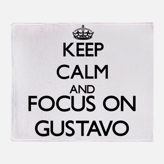 Keep Calm and Focus on Gustavo Throw Blanket