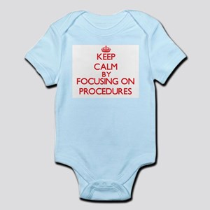 Keep Calm by focusing on Procedures Body Suit