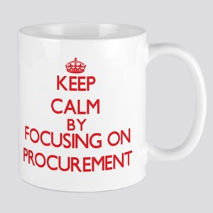 Keep Calm by focusing on Procurement Mugs