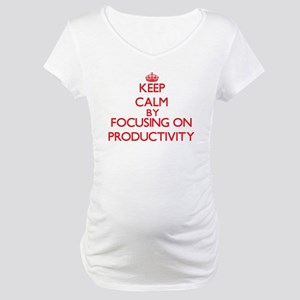 Keep Calm by focusing on Product Maternity T-Shirt