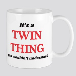 It's a Twin thing, you wouldn't under Mugs