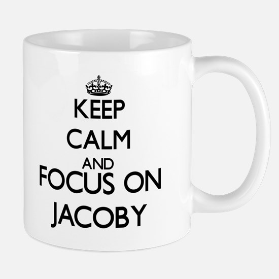 Keep Calm and Focus on Jacoby Mugs