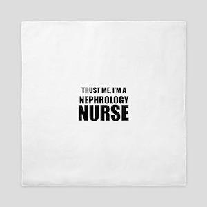 Trust Me, I'm A Nephrology Nurse Queen Duvet