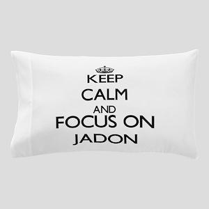 Keep Calm and Focus on Jadon Pillow Case