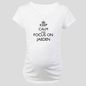 Keep Calm and Focus on Jaeden Maternity T-Shirt