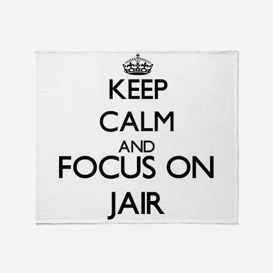 Keep Calm and Focus on Jair Throw Blanket