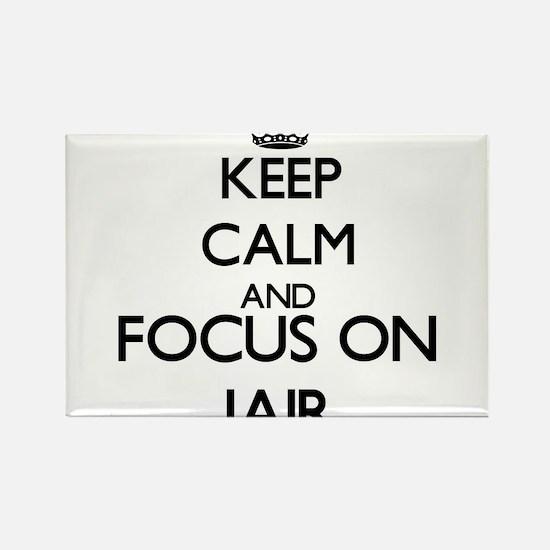 Keep Calm and Focus on Jair Magnets