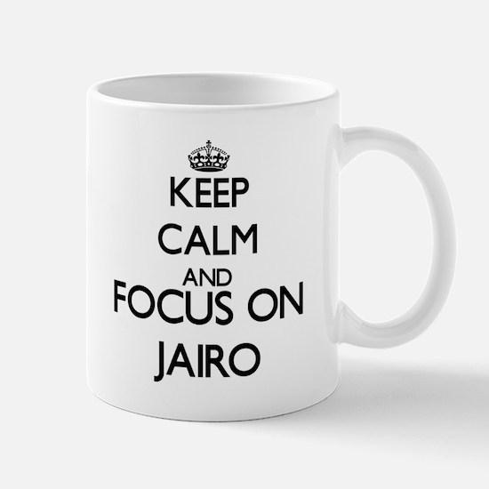 Keep Calm and Focus on Jairo Mugs