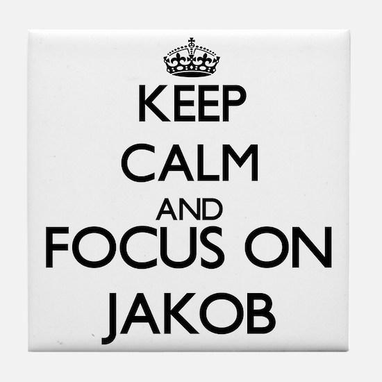 Keep Calm and Focus on Jakob Tile Coaster