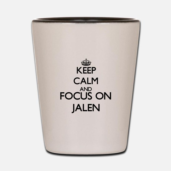 Keep Calm and Focus on Jalen Shot Glass