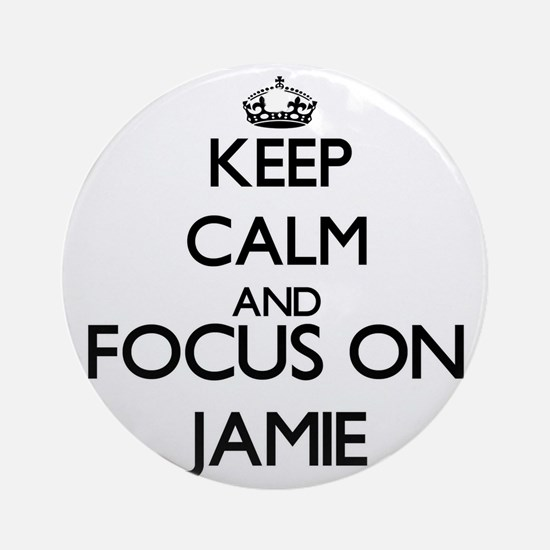 Keep Calm and Focus on Jamie Ornament (Round)