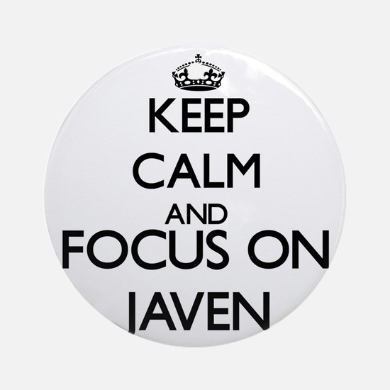 Keep Calm and Focus on Javen Ornament (Round)