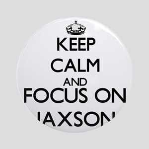 Keep Calm and Focus on Jaxson Ornament (Round)