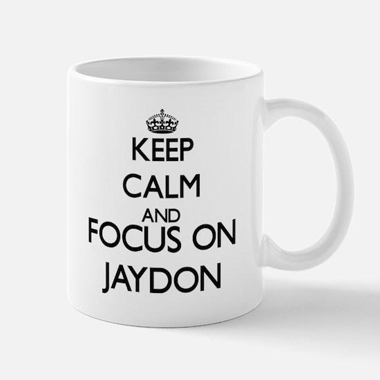 Keep Calm and Focus on Jaydon Mugs