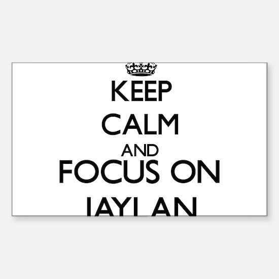 Keep Calm and Focus on Jaylan Decal