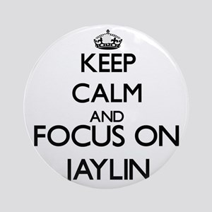Keep Calm and Focus on Jaylin Ornament (Round)