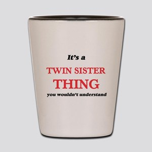 It's a Twin Sister thing, you would Shot Glass