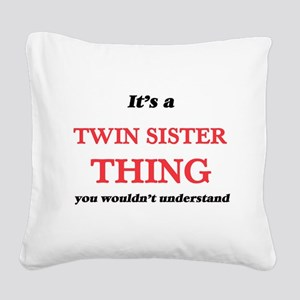 It's a Twin Sister thing, Square Canvas Pillow