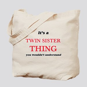 It's a Twin Sister thing, you wouldn& Tote Bag