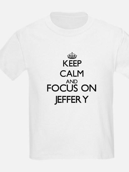 Keep Calm and Focus on Jeffery T-Shirt
