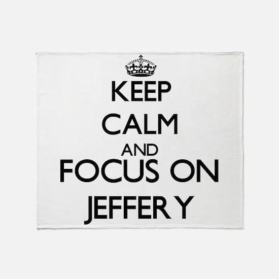 Keep Calm and Focus on Jeffery Throw Blanket