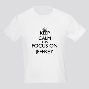 Keep Calm and Focus on Jeffrey T-Shirt