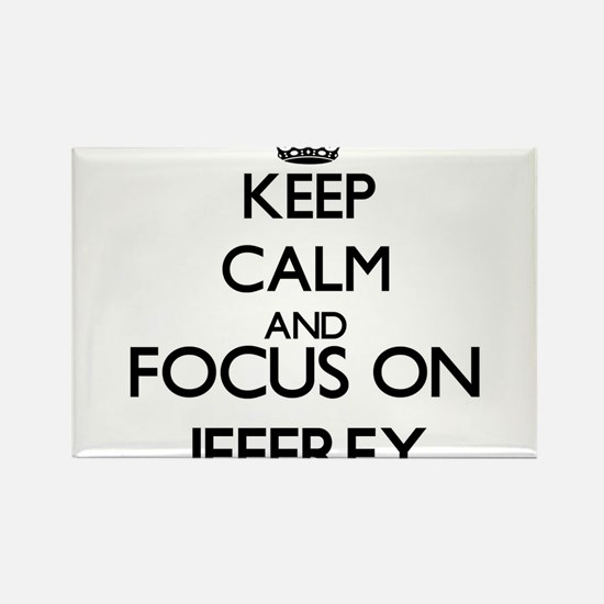 Keep Calm and Focus on Jeffrey Magnets