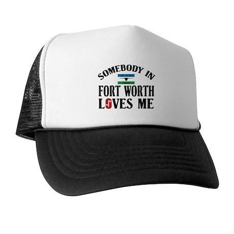 Somebody In Fort Worth Trucker Hat