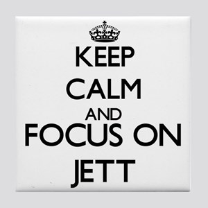 Keep Calm and Focus on Jett Tile Coaster