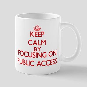 Keep Calm by focusing on Public Access Mugs