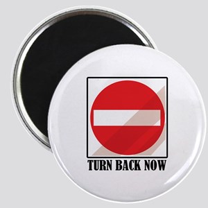 Turn Back Now Magnets