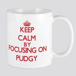 Keep Calm by focusing on Pudgy Mugs