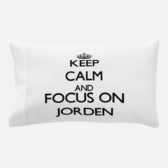 Keep Calm and Focus on Jorden Pillow Case