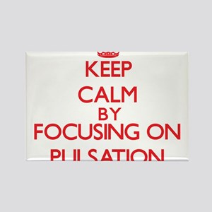Keep Calm by focusing on Pulsation Magnets