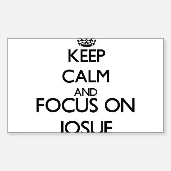Keep Calm and Focus on Josue Decal