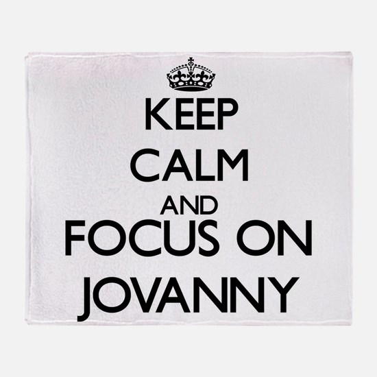 Keep Calm and Focus on Jovanny Throw Blanket