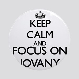 Keep Calm and Focus on Jovany Ornament (Round)