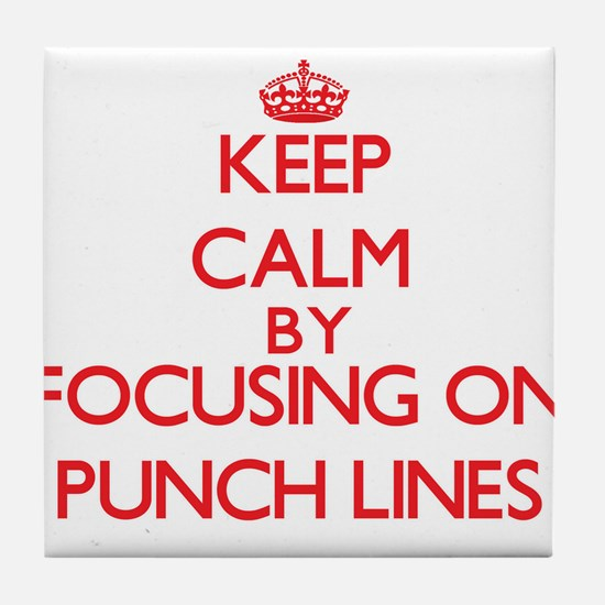 Keep Calm by focusing on Punch Lines Tile Coaster