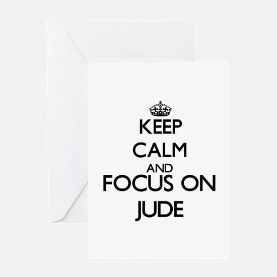 Keep Calm and Focus on Jude Greeting Cards