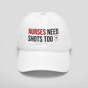 Nurses Need Shots Too! Cap