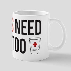 Nurses Need Shots Too! Mug