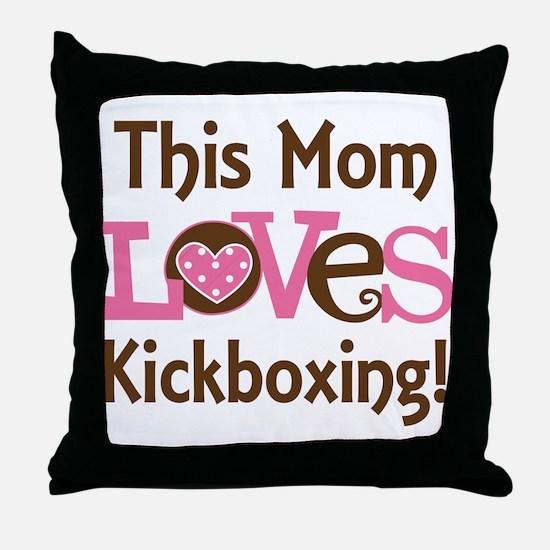 Mom Loves Kickboxing Throw Pillow